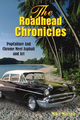 9781418425869: The Roadhead Chronicles: PopCulture And Chrome Meet Asphalt and Art
