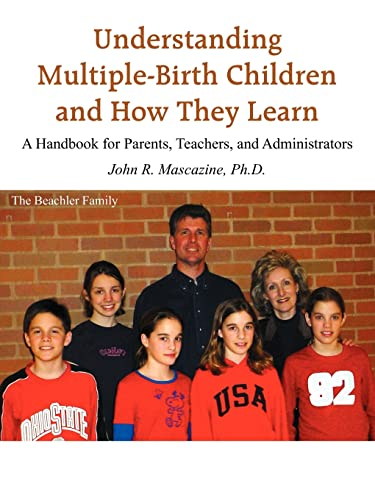 Understanding Multiple-Birth Children and How They Learn: John R. Mascazine