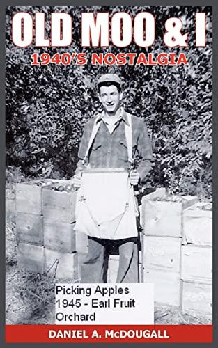9781418427139: OLD MOO & I: 1940'S NOSTALGIA