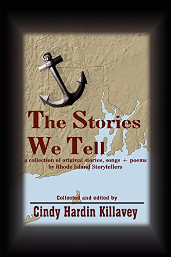 9781418428754: The Stories We Tell: a collection of original stories, songs + poems by Rhode Island Storytellers
