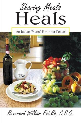 9781418428761: Sharing Meals Heals: An Italian 'Menu' For Inner Peace