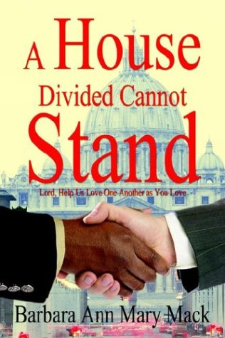 9781418430344: A House Divided Cannot Stand: Lord, Help Us Love One Another as You Love