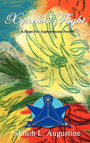 9781418430849: Xynchro Flight: A Hope of Asphyrinymn Poetry