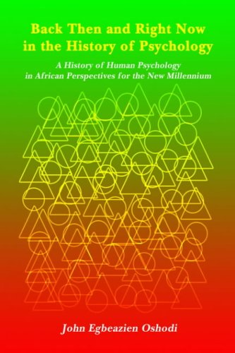 9781418431051: Back Then and Right Now in the History of Psychology: A History of Human Psychology in African Perspectives for the New Millennium