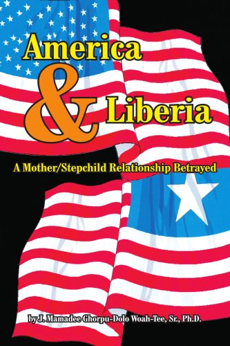 9781418431402: America & Liberia: A Mother/Stepchild Relationship Betrayed