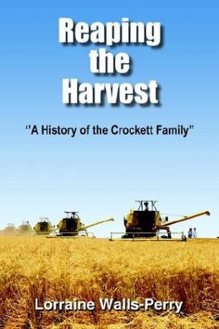 9781418431464: Reaping The Harvest: A History Of The Crockett Family