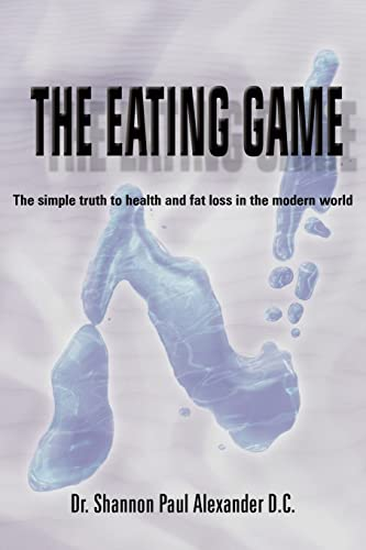9781418431617: The Eating Game: The simple truth to health and fat loss in the modern world