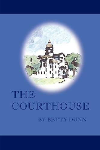 The Courthouse: Betty Dunn