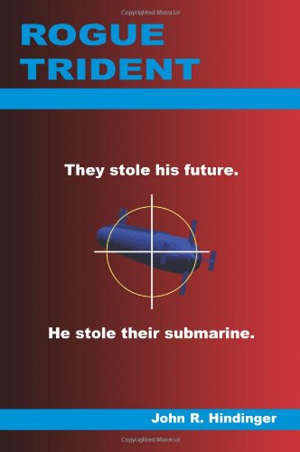 9781418432508: Rogue Trident: They Stole his Future. He Stole their Submarine