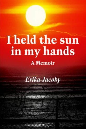 9781418432669: I Held the Sun in My Hands: A Memoir