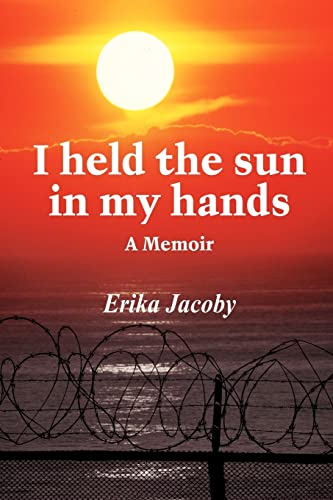 9781418432676: I held the sun in my hands: A Memoir