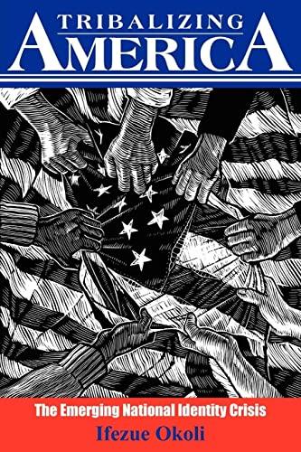9781418433239: Tribalizing America: The Emerging National Identity Crisis
