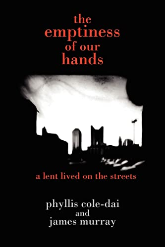 9781418433291: The Emptiness of Our Hands: A Lent Lived on the Streets