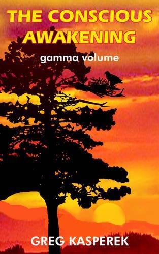 9781418433321: The Conscious Awakening: Gamma Volume