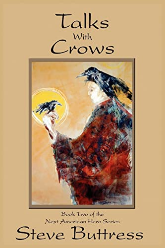 9781418433963: Talks With Crows: Book Two of the Next American Hero Series
