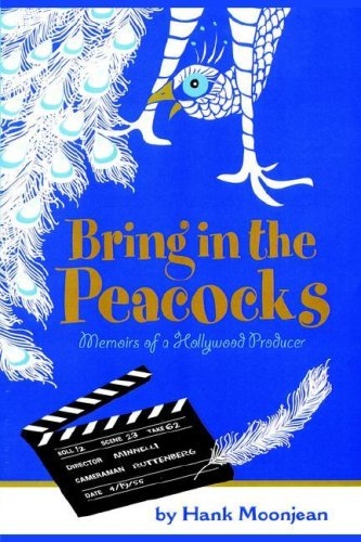 9781418434090: Bring in the Peacocks . . . or Memoirs of a Hollywood Producer