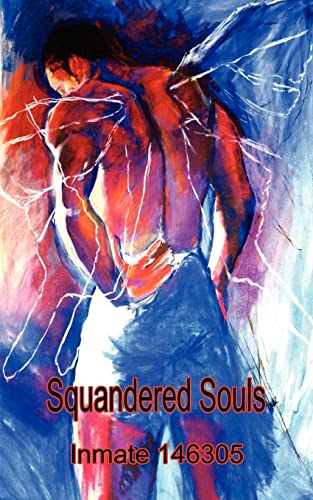 Squandered Souls: Inmate 146305 Inmate 146305