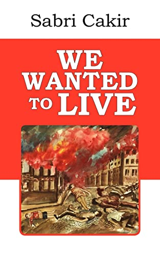 WE WANTED TO LIVE: Cakir, Sabri