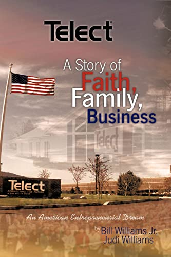 Telect Inc. -- A Story of Faith, Family and Business -- (SIGNED by author): Williams, Bill and Judi