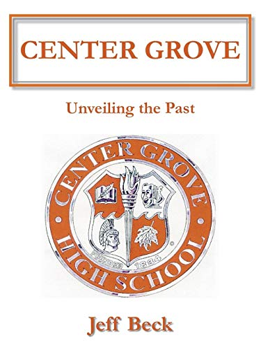 9781418437213: Center Grove: Unveiling the Past