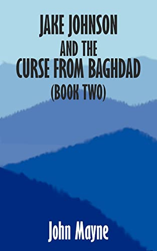 Jake Johnson and the Curse from Baghdad (Book Two): John Mayne