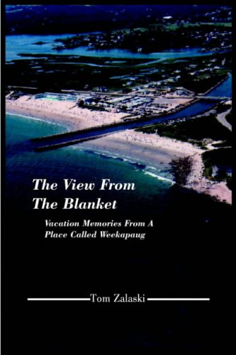 9781418439194: The View From The Blanket: Vacation Memories From A Place Called Weekapaug