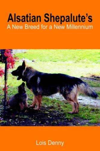 9781418439217: Alsatian Shepalute's: A New Breed for a New Millennium