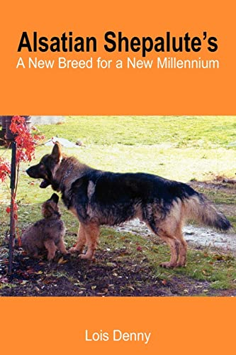 9781418439224: Alsatian Shepalute's: A New Breed for a New Millennium