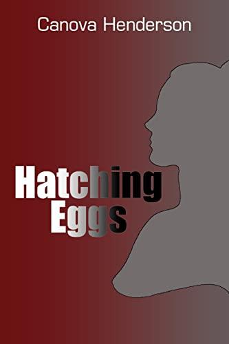 Hatching Eggs: Canova Henderson