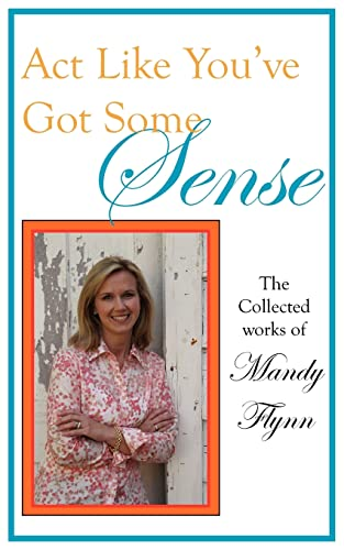 9781418440428: ACT Like You've Got Some Sense: The Collected Works of