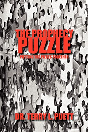 9781418442224: THE PROPHECY PUZZLE: PUTTING THE PIECES TOGETHER