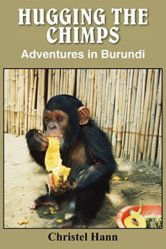 9781418442439: Hugging The Chimps: Adventures in Burundi
