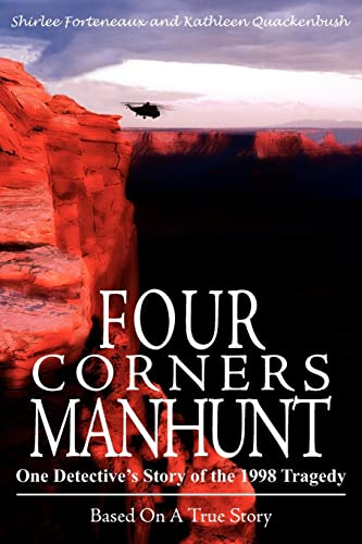 9781418442460: Four Corners Manhunt: One Detective's Story of the 1998 Tragedy