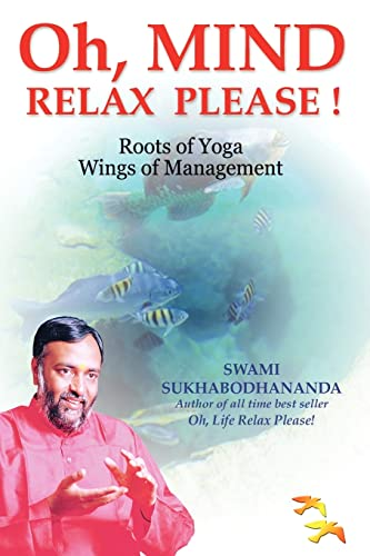 OH, MIND RELAX PLEASE !: ROOTS OF YOGA WINGS OF MANAGEMENT