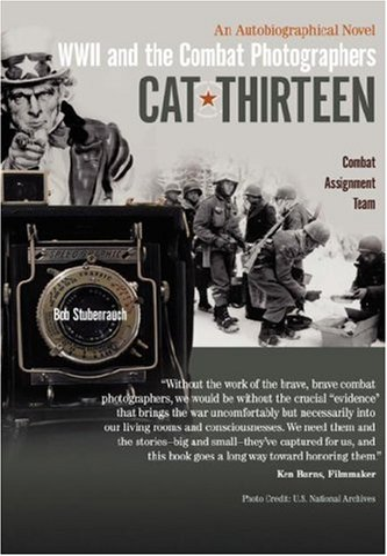 9781418444402: Cat Thirteen: An Autobiographical Novel of a Combat Photographer in World War II