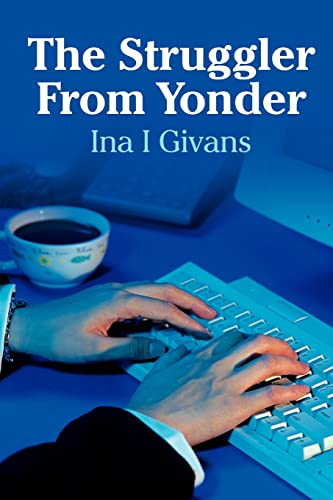 The Struggler From Yonder: Ina Givans