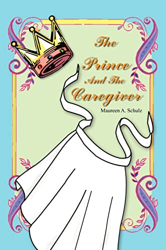 The Prince And The Caregiver: Maureen Schulz