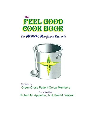 9781418446086: The Feel Good Cookbook: for Medical Marijuana Patients