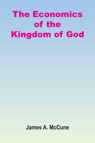 The Economics of the Kingdom of God: McCune, James