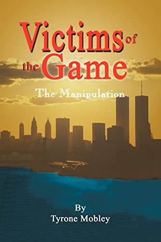Victims of the Game: The Manipulation: Mobley, Tyrone