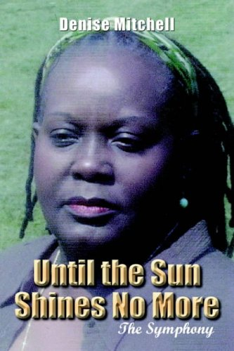 Until the Sun Shines No More: The Symphony: Denise Mitchell