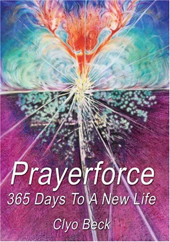 Prayerforce: 365 Days to a New Life: Clyo Beck