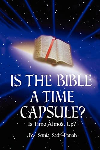 9781418449674: Is the Bible a time capsule?: Is Time Almost Up?