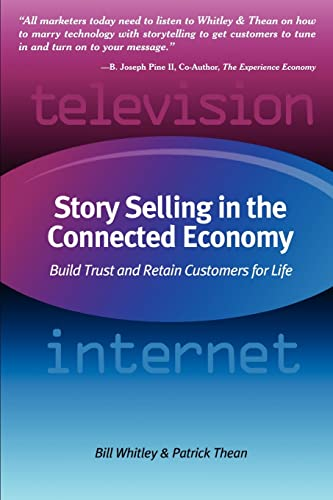 9781418451080: Story Selling in the Connected Economy: Build Trust and Retain Customers for Life