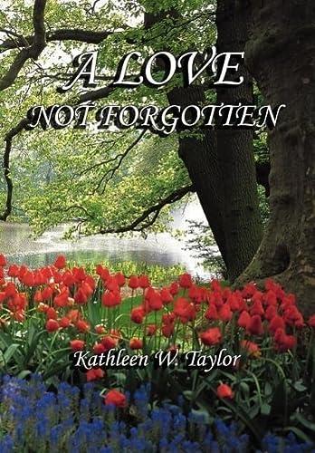9781418451714: A Love Not Forgotten