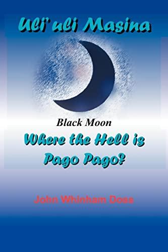 Uli uli Masina (Black Moon): Where the: John Whinham Doss