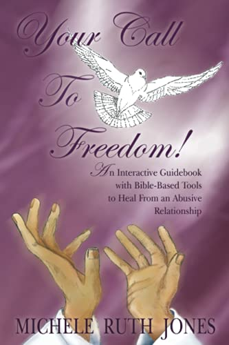 9781418452728: Your Call To Freedom!: An Interactive Guidebook With Bible-Based Tools To Heal From An Abusive Relationship