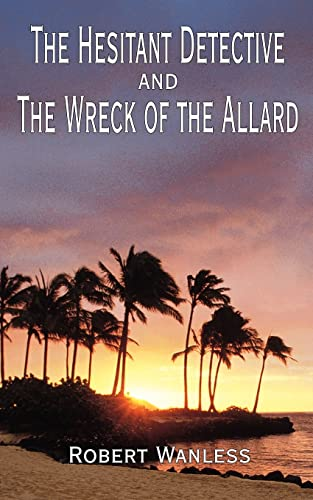 9781418453039: The Hesitant Detective: and The Wreck of the Allard
