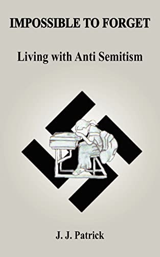 IMPOSSIBLE TO FORGET: Living with Anti-Semitism (1418461350) by Johnson, Beverly