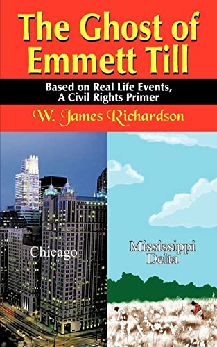 9781418464776: The Ghost of Emmett Till: Based on Real Life Events, A Civil Rights Primer